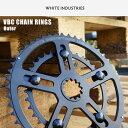 VBC CHAIN RINGS チェーンリング アウター44T〜52T ブラックアノダイズド White industries ホワイトインダストリーズ 自転車...