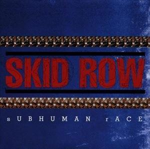 [CD]SKID ROW スキッド・ロウ/SUB HUMAN RACE【輸入盤】