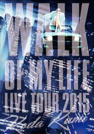 倖田來未/Koda Kumi 15th Anniversary Live Tour 2015〜WALK OF MY LIFE〜 [DVD]