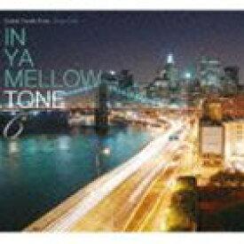 IN YA MELLOW TONE 6 [CD]