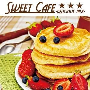 [CD] Sweet Cafe-delicious mix-