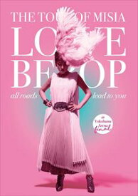 MISIA/THE TOUR OF MISIA LOVE BEBOP all roads lead to you in YOKOHAMA ARENA Final(初回生産限定盤) [Blu-ray]