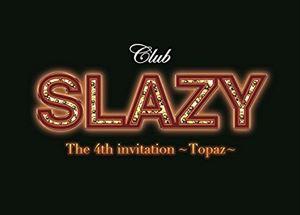 [DVD] Club SLAZY The 4th invitation〜Topaz〜