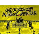 "[DVD] ONE OK ROCK 2017 ""Ambitions"" JAPAN TOUR"