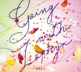 A.B.C-Z / Going with Zephyr(初回限定盤B/CD+DVD) [CD]