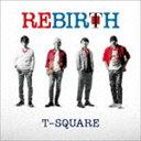 [CD] T-SQUARE/REBIRTH(ハイブリッドCD+DVD)