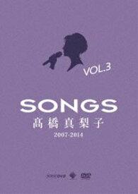 高橋真梨子/SONGS 高橋真梨子 2007-2014 DVD vol.3〜2013-2014〜 [DVD]