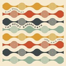 輸入盤 ALAN WAKEMAN / OCTET BROADCASTS 1969 & 1979 [CD]