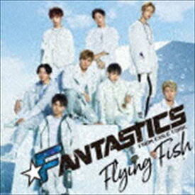 FANTASTICS from EXILE TRIBE / Flying Fish(CD+DVD) [CD]