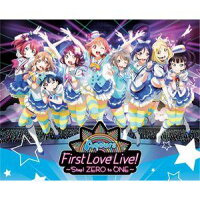 Aqours First LoveLive! ~Step! ZERO to ONE~