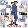 WANDS/YURA YURA