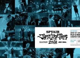 SPYAIR/JUST LIKE THIS 2018(完全生産限定盤) [DVD]