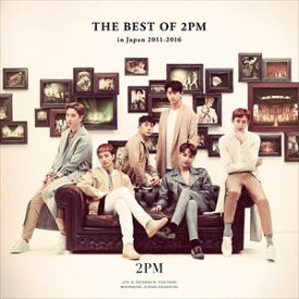 2PM / THE BEST OF 2PM in Japan 2011-2016(通常盤) [CD]