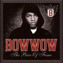 [CD]BOW WOW バウ・ワウ/PRICE OF FAME【輸入盤】