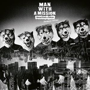 輸入盤 MAN WITH A MISSION / DEAD END IN TOKYO [CD]
