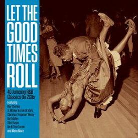 輸入盤 VARIOUS / LET THE GOOD TIMES ROLL [2CD]