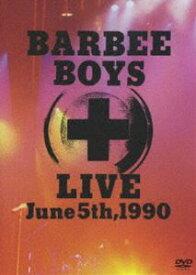 バービーボーイズ/BARBEE BOYS LIVE June 5th,1990 [DVD]