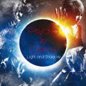 Psycho le Cemu / Light and Shadow(初回生産限定盤/CD+DVD) [CD]