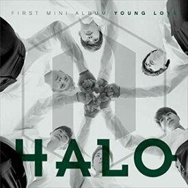 輸入盤 HALO / 1ST MINI ALBUM : YOUNG LOVE [CD]