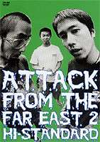 Hi-STANDARD/Hi-STANDARD ATTACK FROM THE FAR EAST 2 [DVD]