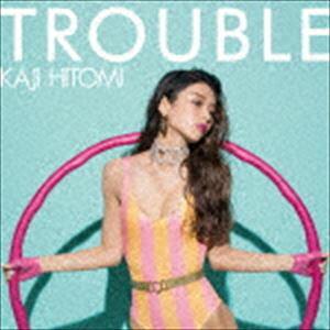 加治ひとみ / TROUBLE [CD]