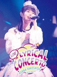 [Blu-ray] 竹達彩奈LIVE2016-2017 Lyrical Concerto