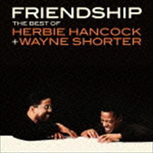 ハービー・ハンコック&ウェイン・ショーター / フレンドシップ〜オール・タイム・ベスト [CD]