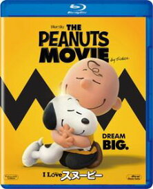I LOVE スヌーピー THE PEANUTS MOVIE [Blu-ray]