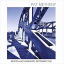 輸入盤 PAT METHENY / BOSTON JAZZ WORKSHOP SEPT 1976 [CD]