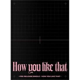 輸入盤 BLACKPINK / SPECIAL EDITION: HOW YOU LIKE THAT [CD]