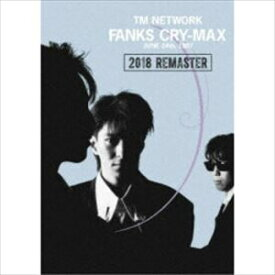 TM NETWORK/FANKS CRY-MAX [DVD]