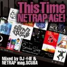 [CD] DJ小原&NETRAP mag.SCUBA(MIX)/This Time 〜NETRAP AGE!〜 Mixed by DJ小原 & NETRAP mag.SCUBA