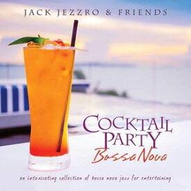 輸入盤 JACK JEZZRO / COCKTAIL PARTY BOSSA NOVA [CD]