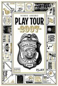 安室奈美恵/NAMIE AMURO PLAY TOUR 2007 [DVD]