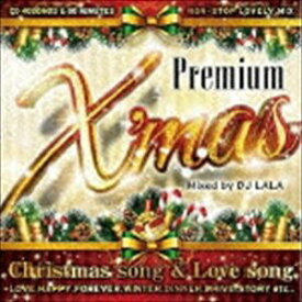 DJ LALA / PREMIUM X'MAS Christmas song & Love song [CD]