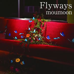 [CD] moumoon/Flyways(CD+DVD)