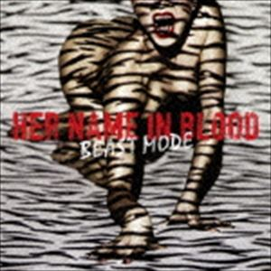 HER NAME IN BLOOD / BEAST MODE [CD]