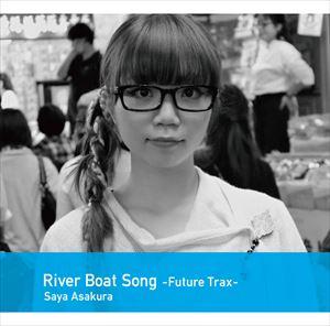 朝倉さや / River Boat Song-Future-Trax- [CD]