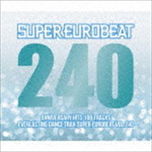 スーパーユーロビート VOL.240 [CD]