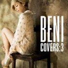 BENI / COVERS:3(初回限定盤/CD+DVD) [CD]