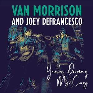 [CD]VAN MORRISON /JOEY DEFRANCESCO ヴァン・モリソン/ジョーイ・デフランセスコ/YOU'RE DRIVING ME CRAZY (LTD)【輸入盤】