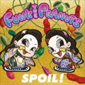 FUNK THE PEANUTS / SPOIL! [CD]