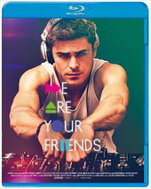 WE ARE YOUR FRIENDS ウィ・アー・ユア・フレンズ [Blu-ray]