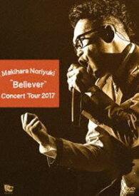 "槇原敬之/Makihara Noriyuki Concert Tour 2017""Believer"" [DVD]"