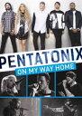 [DVD] ペンタトニックス/オン・マイ・ウェイ・ホーム