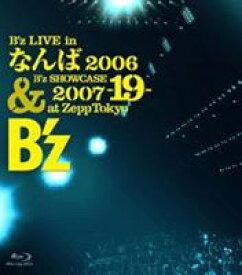B'z/B'z LIVE in なんば 2006 & B'z SHOWCASE 2007 -19- at Zepp Tokyo [Blu-ray]