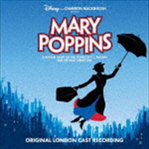 メリーポピンズ ロンドン・キャスト・ミュージカル版 [CD]