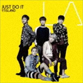 FTISLAND / JUST DO IT(通常盤) [CD]