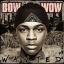 [CD]BOW WOW バウ・ワウ/WANTED【輸入盤】