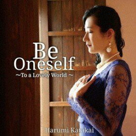 片貝晴美 / Be Oneself 〜To a Lovely World〜 [CD]
